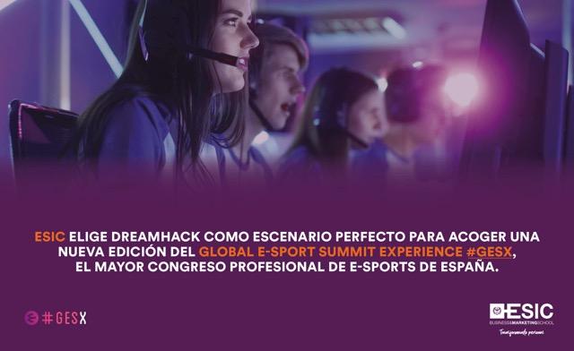 ESIC Valencia ofrecerá una experiencia GESx en Dreamhack sobre las oportunidades de los esports en el Digital Business