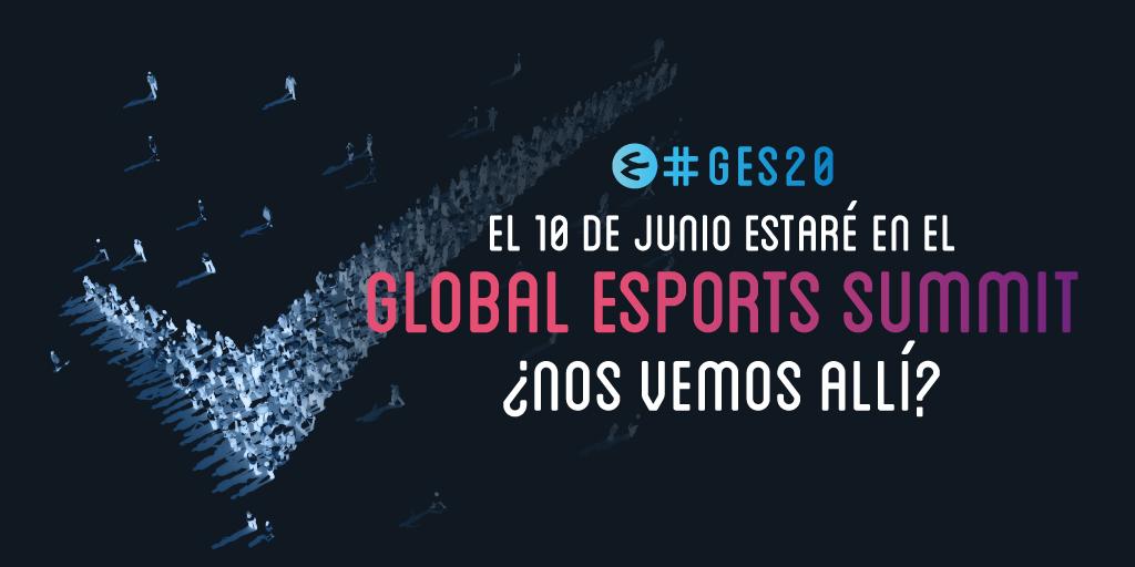 GLOBAL ESPORTS SUMMIT cambia su fecha de celebración al 10 de junio