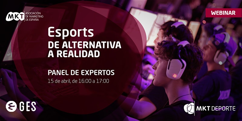 "Webinar: ""Esports, de alternativa a realidad"""